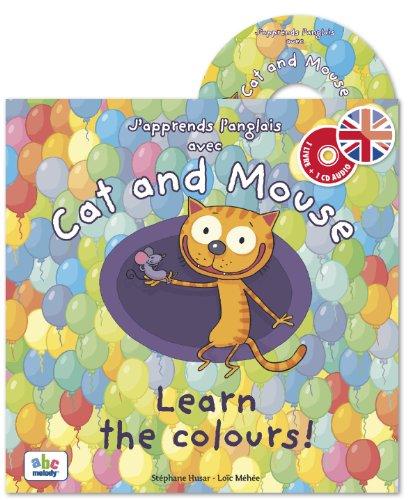 J'apprends l'anglais avec Cat and Mouse : Learn the colours ! (1CD audio) par Stéphane Husar, Loïc Méhée
