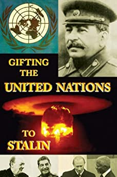Gifting the United Nations to Stalin (Historical Crime Solving Non Fiction Book 5) (English Edition) di [The Spymaster, Hallett, Greg]