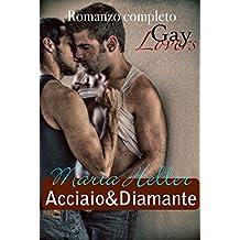 Acciaio&Diamante: Romanzo completo (Italian Edition)