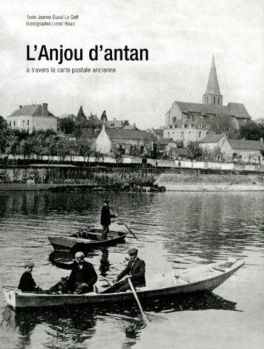 L'Anjou d'antan : A travers la carte postale ancienne