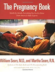 The Pregnancy Book: Month-by-Month, Everything You Need to Know From America's Baby Experts by William Sears (1997-06-01)