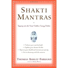 Shakti Mantras: Tapping into the Great Goddess Energy Within
