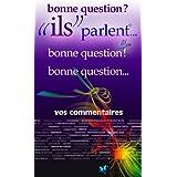 """bonne question ?!... """"ils"""" parlent (""""ils"""" parlent... t. 3)"""