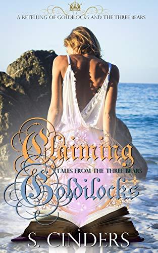 Claiming Goldilocks  Tales from the Three Bears (Dark Fairy Tales Book 4) by b38de0f135b6a
