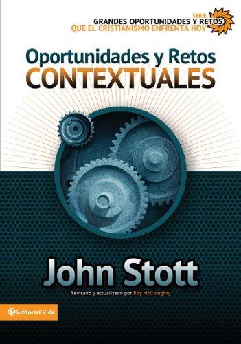 Oportunidades y retos contextuales (Grandes oportunidades y retos para el cristianismo hoy) por Dr. John R.W. Stott