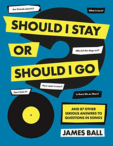 Should I Stay Or Should I Go?: And 87 Other Serious Answers to Questions in Songs (English Edition)