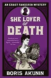She Lover Of Death: The Further Adventures of Erast Fandorin (Erast Fandorin 8)
