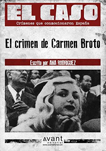 El Caso: El crimen de Carmen Broto (Spanish Edition)