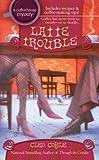 Latte Trouble (Coffeehouse Mysteries (Berkley Publishing Group))