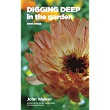 Digging Deep in the Garden: Book Three