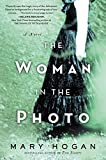 The Woman in the Photo: A Novel by Mary Hogan front cover