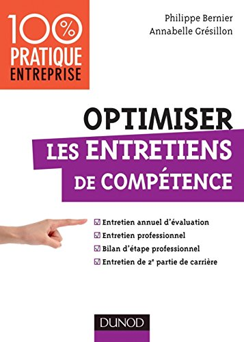 Optimiser les entretiens de compétence : Entretien annuel d'évaluation - Bilan d'étape professionnel - Entretien de 2e partie de carrière (Management/Leadership)