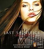 Last Sacrifice: A Vampire Academy Novel by Richelle Mead (2010-12-07)