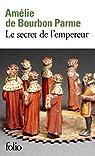 Le secret de l'empereur par de Bourbon Parme
