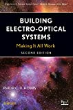Building Electro-Optical Systems: Making It all Work (Wiley Series in Pure and Applied Optics, Band 1)