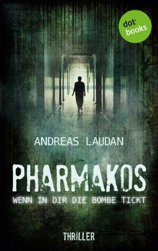 Buchseite und Rezensionen zu 'PHARMAKOS - Wenn in dir die Bombe tickt: Thriller' von Andreas Laudan