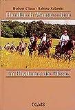 Handbuch Wanderreiten: Im Rhythmus der Pferde (Documenta Hippologica) - Robert Claus, Sabine Schmitt