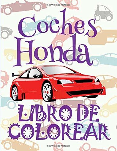 ✌ Coches Honda ✎ Libro de Colorear Carros Colorear Niños 10 Años ✍ Libro de Colorear Niños: ✌ Cars Honda ~ Girls Coloring Book ... Volume 1 (Libro de Colorear Coches Honda)
