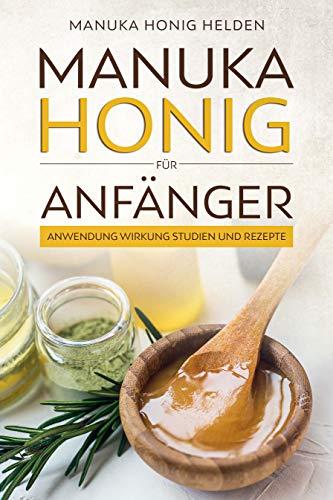 Manuka Honig für Anfänger: Anwendung, Wirkung, Studien und Rezepte | Manuka Honig kaufen | Manuka Pflanze | Neuseeland Honig | Bienen-Honig