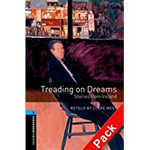 Oxford Bookworms Library: Oxford Bookworms 5. Treading on Dreams. Stories from Ireland CD Pack: 1800 Headwords
