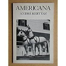 Americana / Andre Kertesz ; [Edited by Nicolas Ducrot]
