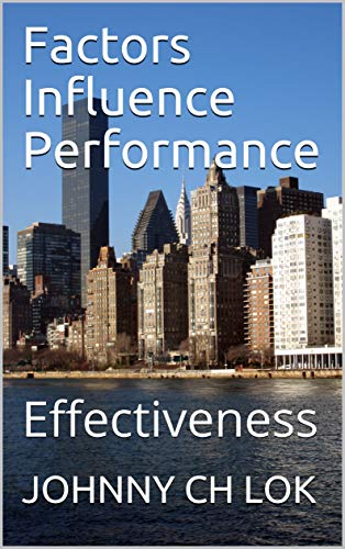 Factors Influence Performance: Effectiveness (HUMAN RESOURCE MANAGEMENT Book 17) (English Edition)