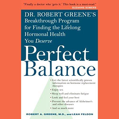 Perfect Balance: Dr. Greene's Breakthrough Program for Finding the Lifelong Hormonal Health You Deserve (Greene Dr.)