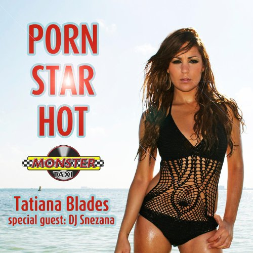 Porn Star Hot (Nathan Hadley's Monster in Miami Mix)