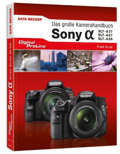 Digital ProLine Das große Kamerahandbuch Sony Alpha SLT A37 & A57/A58 (Slt-a58 Sony)