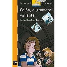 Colon, el grumete valiente/ Columbus, The Brave Cabin Boy (El Barco De Vapor: Serie Naranja/ the Steamboat: Orange Series) (Spanish Edition) by Isabel Cordova Rosas (2006-05-31)