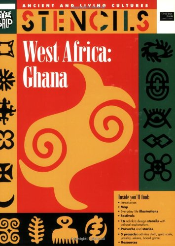 West Africa:Ghana (Stencils Series) (Ancient and Living Cultures)