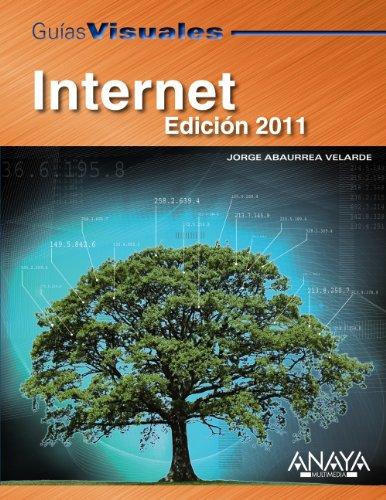 Internet. Edición 2011 (Guías Visuales) por Jorge Abaurrea Velarde