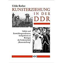 """Kunsterziehung in der DDR: Inhalte und Entwicklungstendenzen, nachgewiesen an Beiträgen der Fachzeitschrift """"Kunsterziehung"""""""
