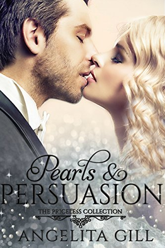 Pearls & Persuasion: (The Priceless Collection #2) by [Gill, Angelita]
