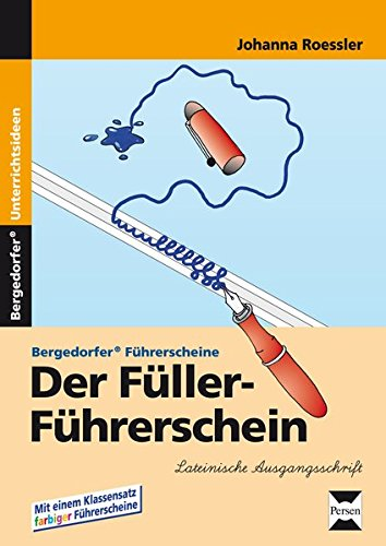 Der Füller-Führerschein - LA: 1. und 2. Klasse (Bergedorfer® Führerscheine)
