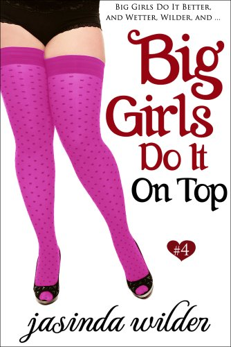 Big Girls Do It On Top (Book 4)