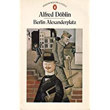 Berlin Alexanderplatz: The Story of Franz Biberkopf (Modern Classics)