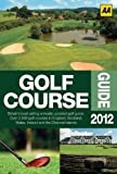 The Golf Course Guide 2012 (AA Lifestyle Guides)