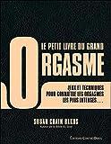 Le petit livre du grand orgasme : Des jeux et techniques pour connaître les orgasmes les plus intenses qui soient