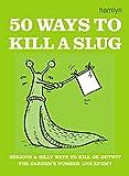 50 Ways to Kill a Slug (Gardening)