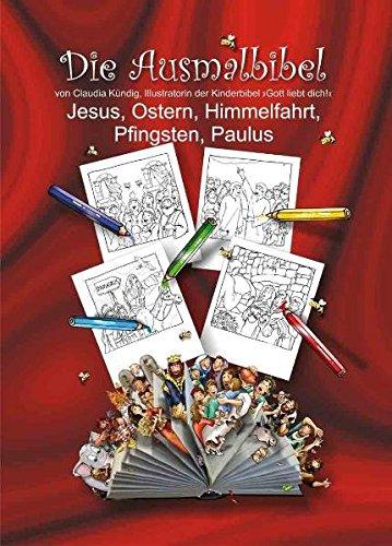 Die Ausmalbibel - Band 5: Jesus, Ostern, Himmelfahrt, Pfingsten, Paulus