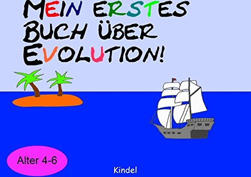 Mein erstes Buch über Evolution: Evolution für Kinder - Kinder über Evolution Buch