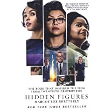 Hidden Figures: The Untold Story of the African-American Women Who Helped Win the Space Race