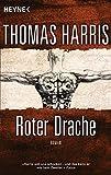 Roter Drache: Roman (Hannibal Lecter, Band 2) - Thomas Harris