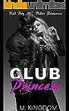 Club Princess: Bad Boy MC Biker Romance, Outlaws Motorcycle Club, Biker Gang Romance (Be My Bad Boy Tonight Series)