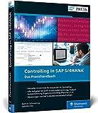 Controlling in SAP S/4HANA: Das neue Standardwerk für Key-User und Anwender von SAP CO (SAP PRESS)