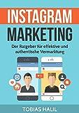 Instagram Marketing: Der Ratgeber für effektive und authentische Vermarktung