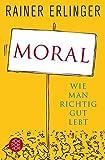 Moral: Wie man richtig gut lebt