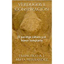 Verdugos I: Conspiración: El paratge cátaro y el honor templario