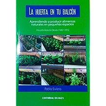 La huerta en tu balcón (Spanish Edition)